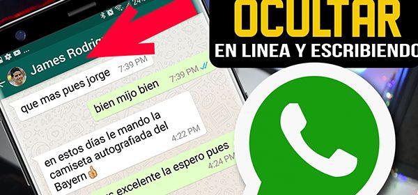 """cómo ocultar el """"en línea"""" y """"escribiendo"""" en Whatsapp"""